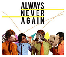 ALWAYS NEVER AGAIN / Season 2010 – 2011