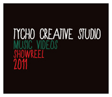 TYCHO CREATIVE STUDIO / Music Videos Showreel 2011